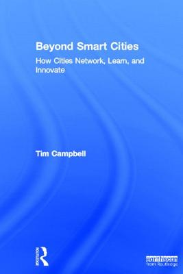 Image for Beyond Smart Cities: How Cities Network, Learn and Innovate