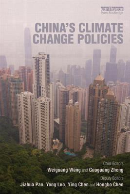 China's Climate Change Policies, Weiguang, Wang; Zheng, Guoguang; Pan, Jiahua