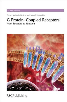 Image for G Protein-Coupled Receptors: From Structure to Function (Drug Discovery)