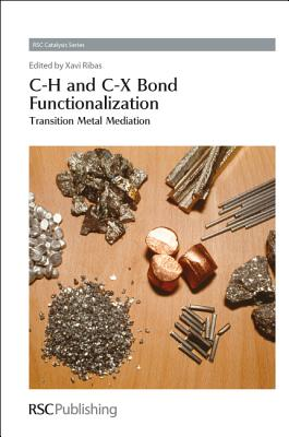 Image for C-H and C-X Bond Functionalization: Transition Metal Mediation (Catalysis Series)