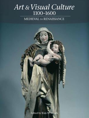 Image for Art & Visual Culture 1100-1600: Medieval to Renaissance