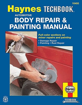 Automotive Body Repair and Painting Manual (10405) Haynes Techbook, Haynes Publishing