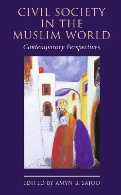 Image for Civil Society in the Muslim World: Contemporary Perspectives
