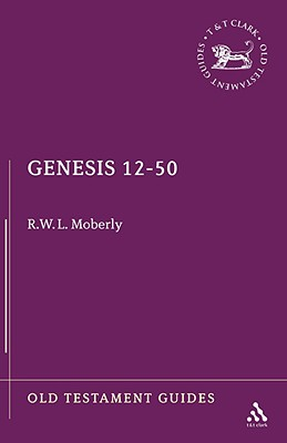 Genesis 12-50 (Old Testament Guides), Moberly, R. W. L.