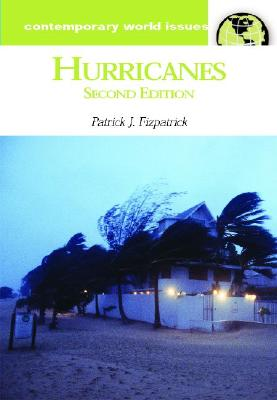 Hurricanes: A Reference Handbook, 2nd Edition (Contemporary World Issues), Fitzpatrick, Patrick J.