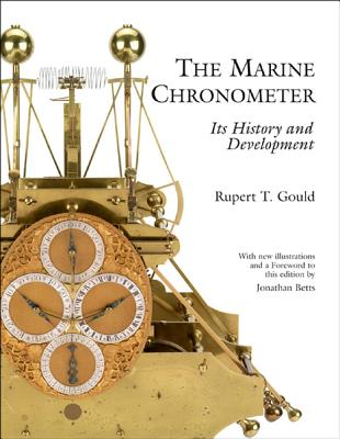 The Marine Chronometer: Its History and Development, Rupert T. Gould