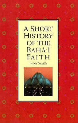 Image for A Short History of the Baha'i Faith