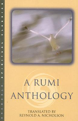 Image for A Rumi Anthology (Oneworld Spiritual Classics)