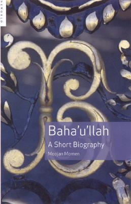 Image for Baha'u'llah: A Short Biography