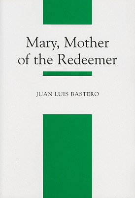 Image for Mary, Mother Of The Redeemer: A Mariology Textbook