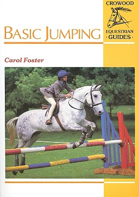 Basic Jumping (Crowood Equestrian Guides), Foster, Carol