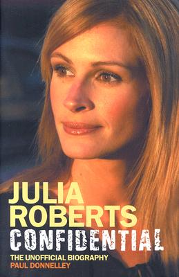 Image for Julia Roberts Confidential: The Unauthorised Biography