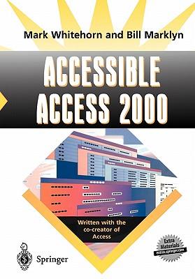 Accessible Access 2000, Marklyn, Bill; Whitehorn, Mark