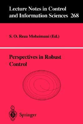 Perspectives in Robust Control (Lecture Notes in Control and Information Sciences)
