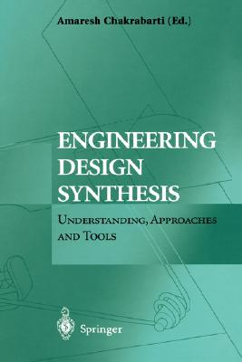 Engineering Design Synthesis: Understanding, Approaches and Tools