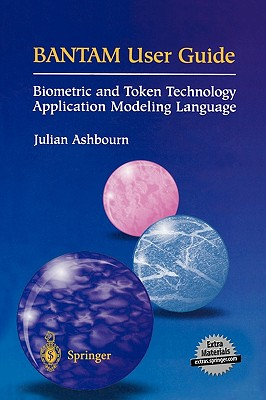 Image for BANTAM User Guide: Biometric and Token Technology Application Modeling Language