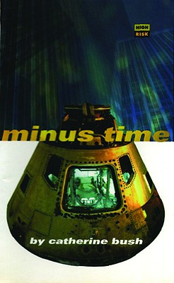 Minus Time (High Risk Books), Bush, Catherine