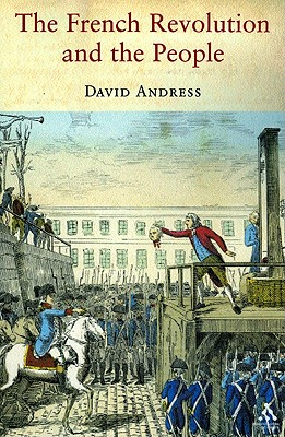 The French Revolution and the People, Andress, David