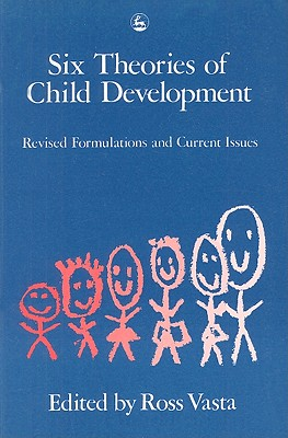 Image for Six Theories of Child Development: Revised Formulations and Current Issues