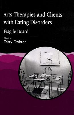 Image for Arts Therapies and Clients with Eating Disorders: Fragile Board
