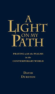 Image for A Light on My Path: Praying with the Psalms in the Contemporary World