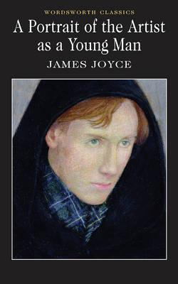 Portrait of the Artist As a Young Man (Wordsworth Classics) (Wadsworth Collection), James Joyce