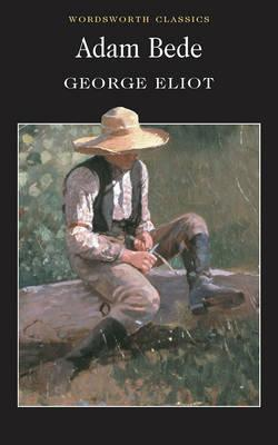 Adam Bede (Wordsworth Classics) (Classics Library (NTC)), George Eliot