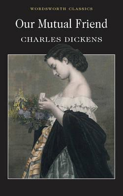 Image for Our Mutual Friend (Wordsworth Classics)