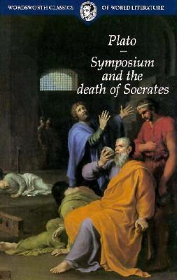 Image for Symposium and The Death of Socrates (Classics of World Literature)