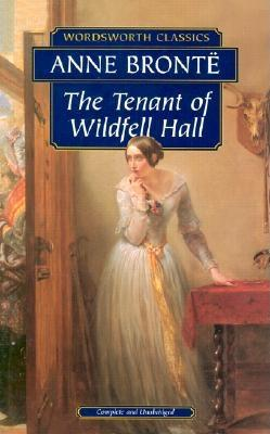 Tenant of Wildfell Hall (Wordsworth Classics), Anne Bronte