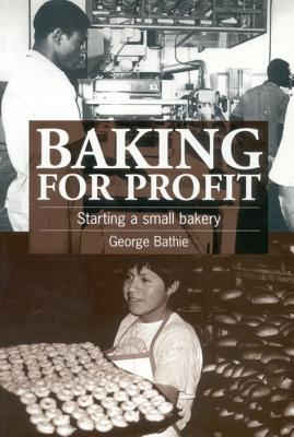 Baking for Profit: Starting a Small Bakery, Bathie, George