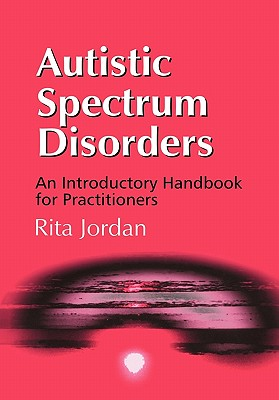Image for Autistic Spectrum Disorders: An Introductory Handbook for Practitioners