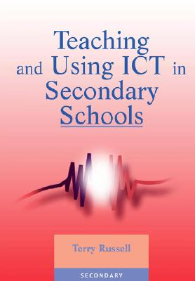 Image for Teaching and Using ICT in Secondary Schools