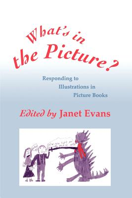 Image for What's in the Picture?: Responding to Illustrations in Picture Books