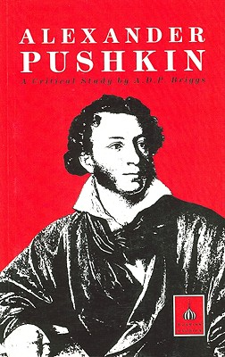 Alexander Pushkin: A Critical Study, Briggs, A.D.P.