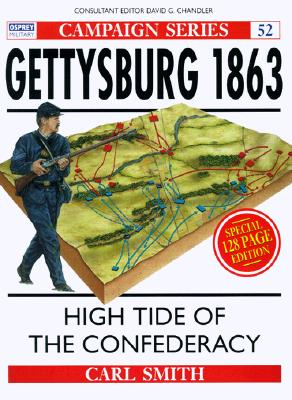 Gettysburg 1863: High Tide of the Confederacy, Smith, Carl Bernard