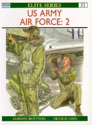 002: US Army Air Force (2) (Elite), Rottman, Gordon L.