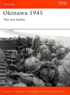 Okinawa 1945: The last battle (Campaign), Rottman, Gordon L.