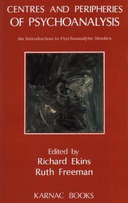 Image for Centres and Peripheries of Psychoanalysis: An Introduction to Psychoanalytic Studies