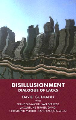 Image for Disillusionment: A Dialogue of Lacks