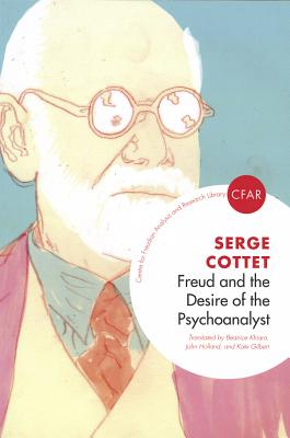 Image for Freud and the Desire of the Psychoanalyst (Centre for Freudian Analysis and Research Library)