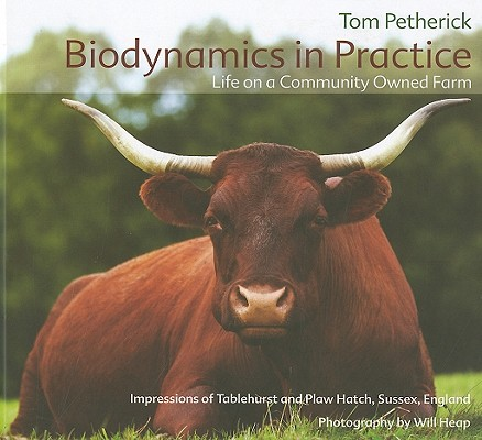 Biodynamics in Practice: Life on a Community Owned Farm, Petherick, Tom