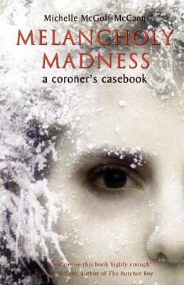 Image for Melancholy Madness: A Coroner's Casebook (First Edition)