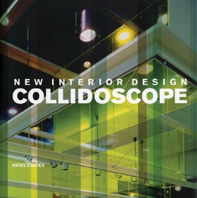 Collidoscope: New Interior Design, Coates, Nigel