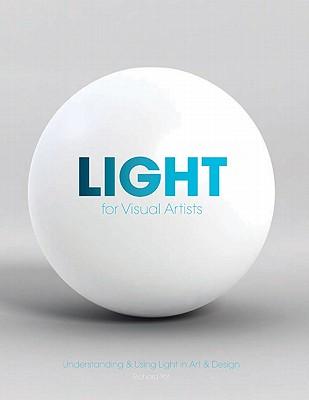 Image for Light for Visual Artists: Understanding & Using Light in Art & Design