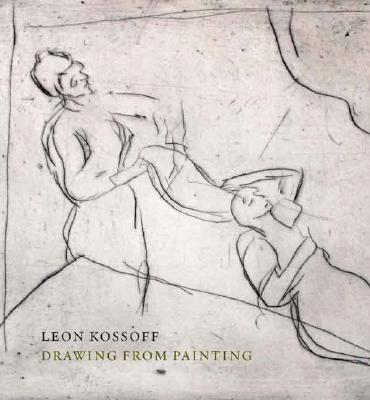 Image for Leon Kossoff: Drawing from Painting (National Gallery Company)