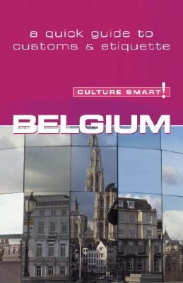 Image for Belgium - Culture Smart!: The Essential Guide to Customs & Culture