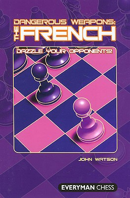 Dangerous Weapons: The French: Dazzle Your Opponents, Watson, John