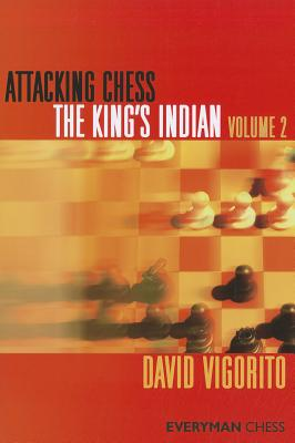Attacking Chess: The King's Indian (Everyman Chess) (Volume 2), Vigorito, David