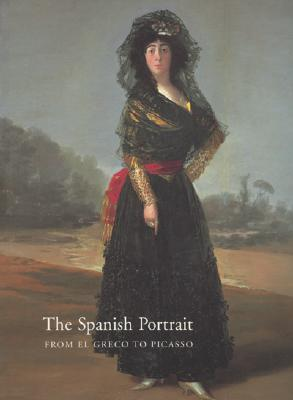 Image for The Spanish Portrait: From El Greco To Picasso